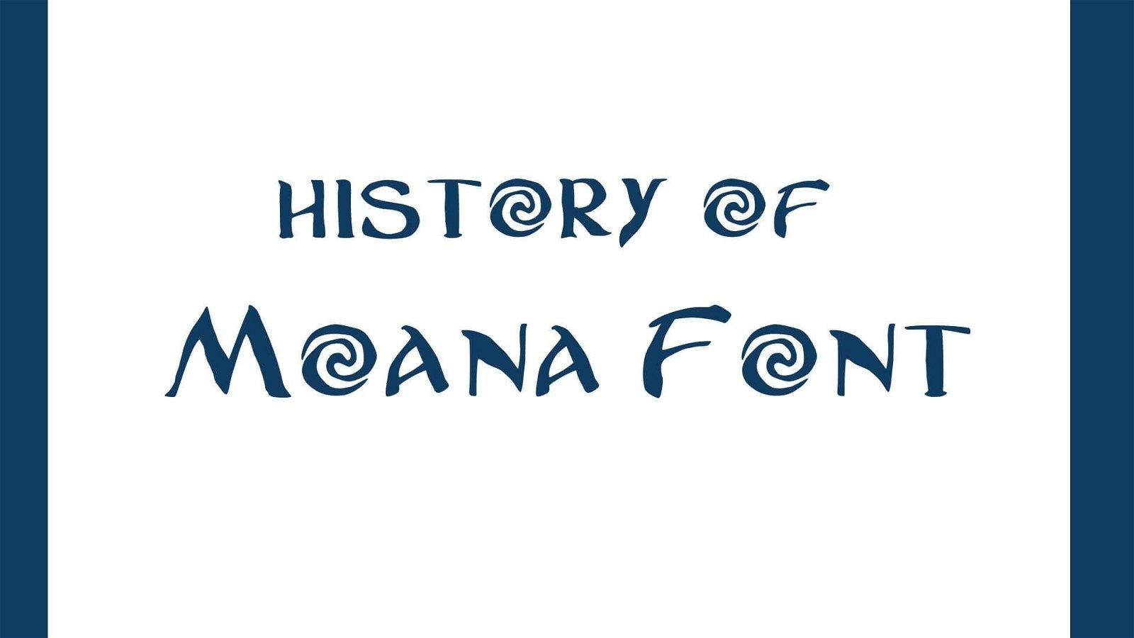 History Of Moana Font