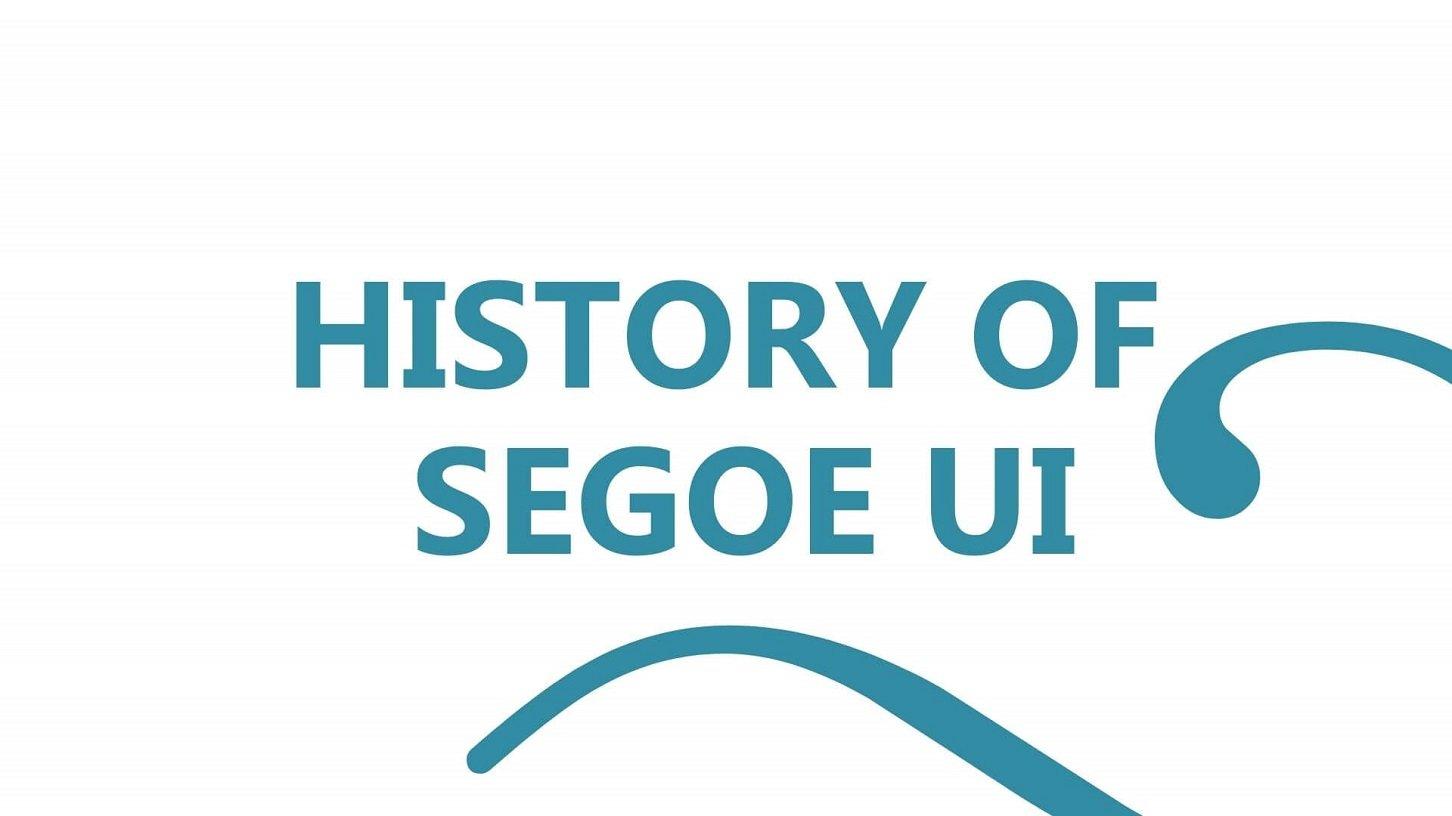 History Of Segeo UI Font