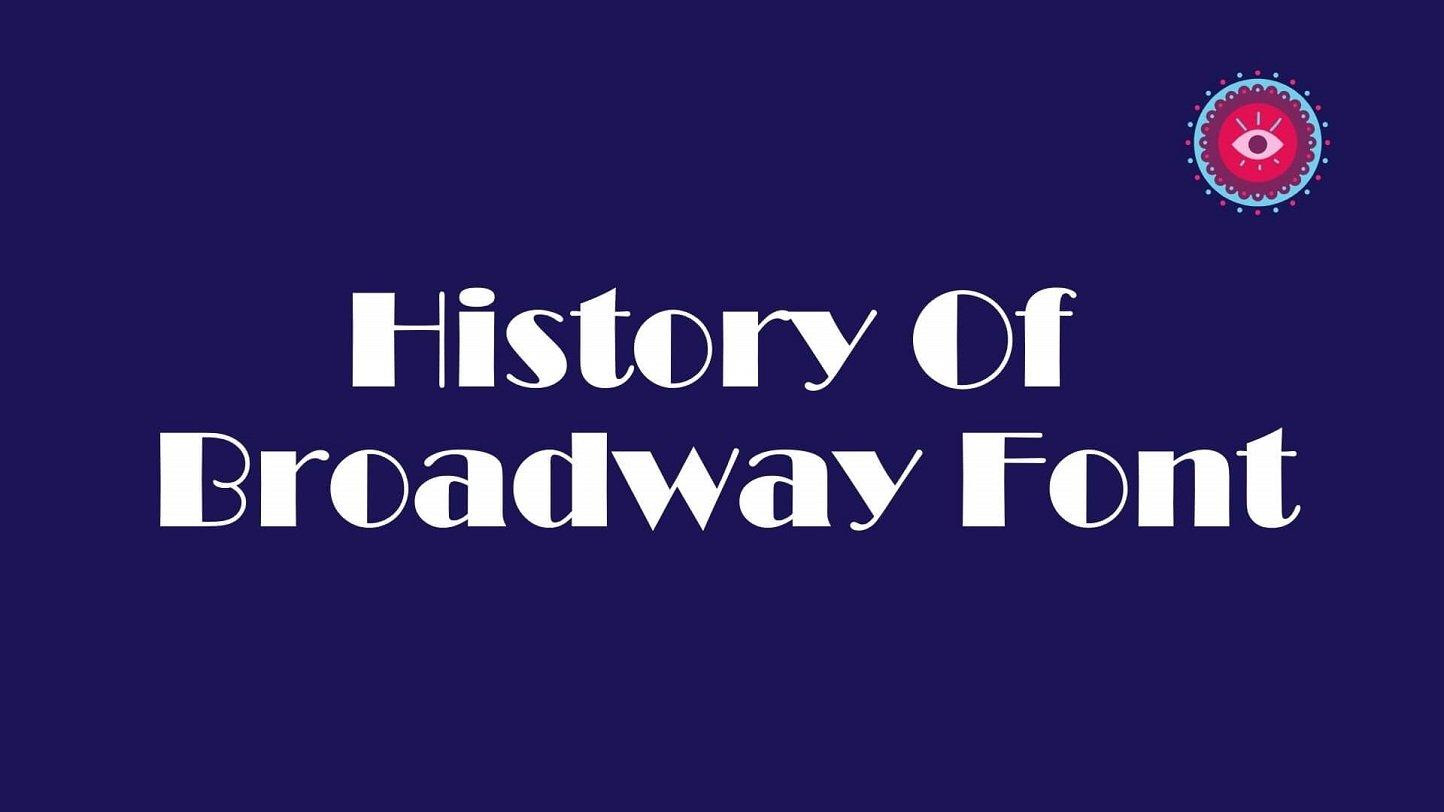 History of Broadway Font