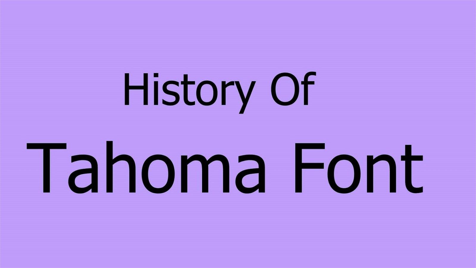 History of Tahoma Font
