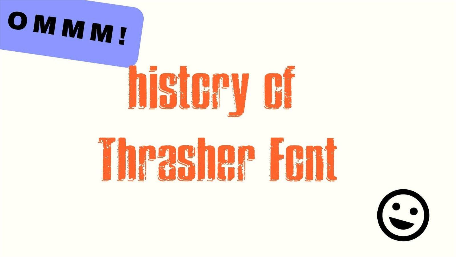 History of Thrasher Font