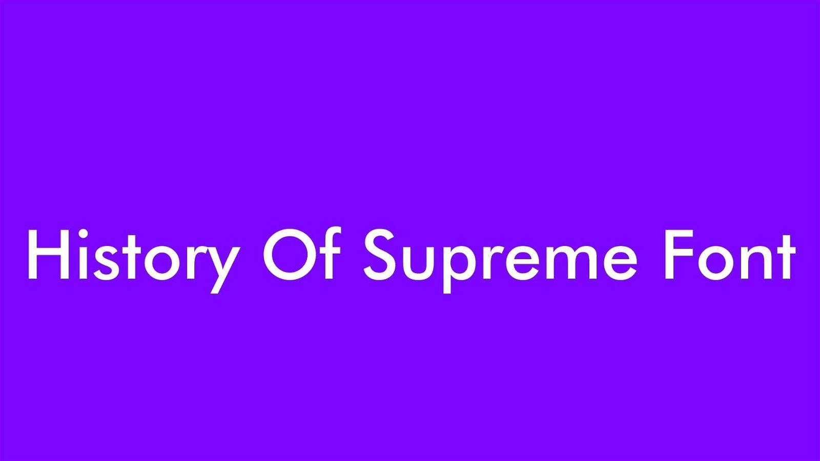 History Of Supreme Font