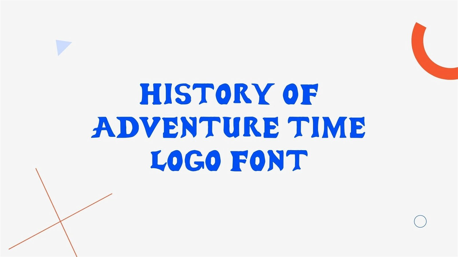 History of Adventure Time Logo Font