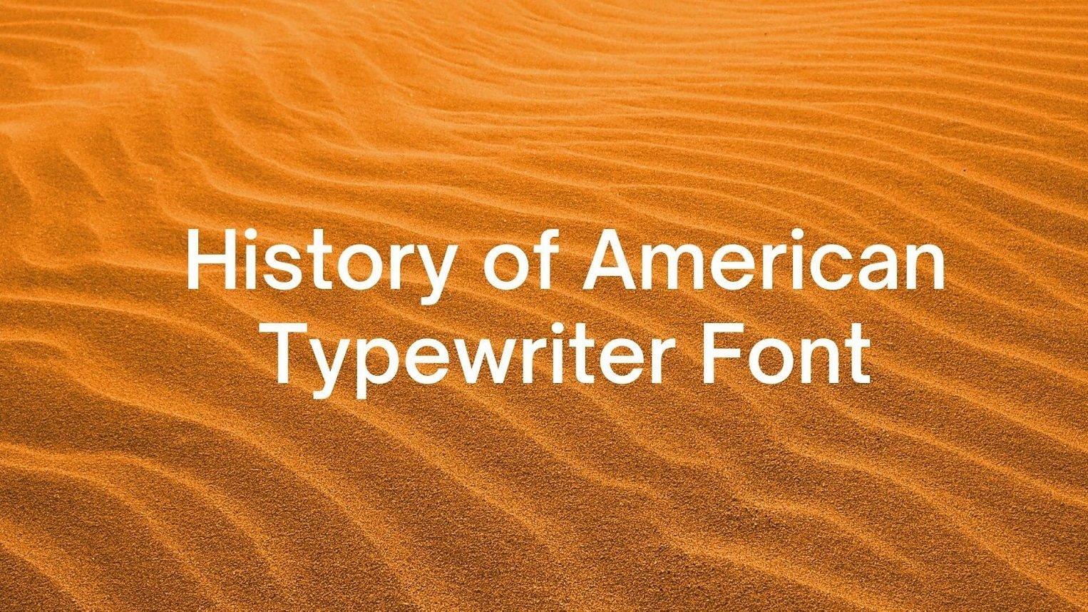 History of American Typewriter Font