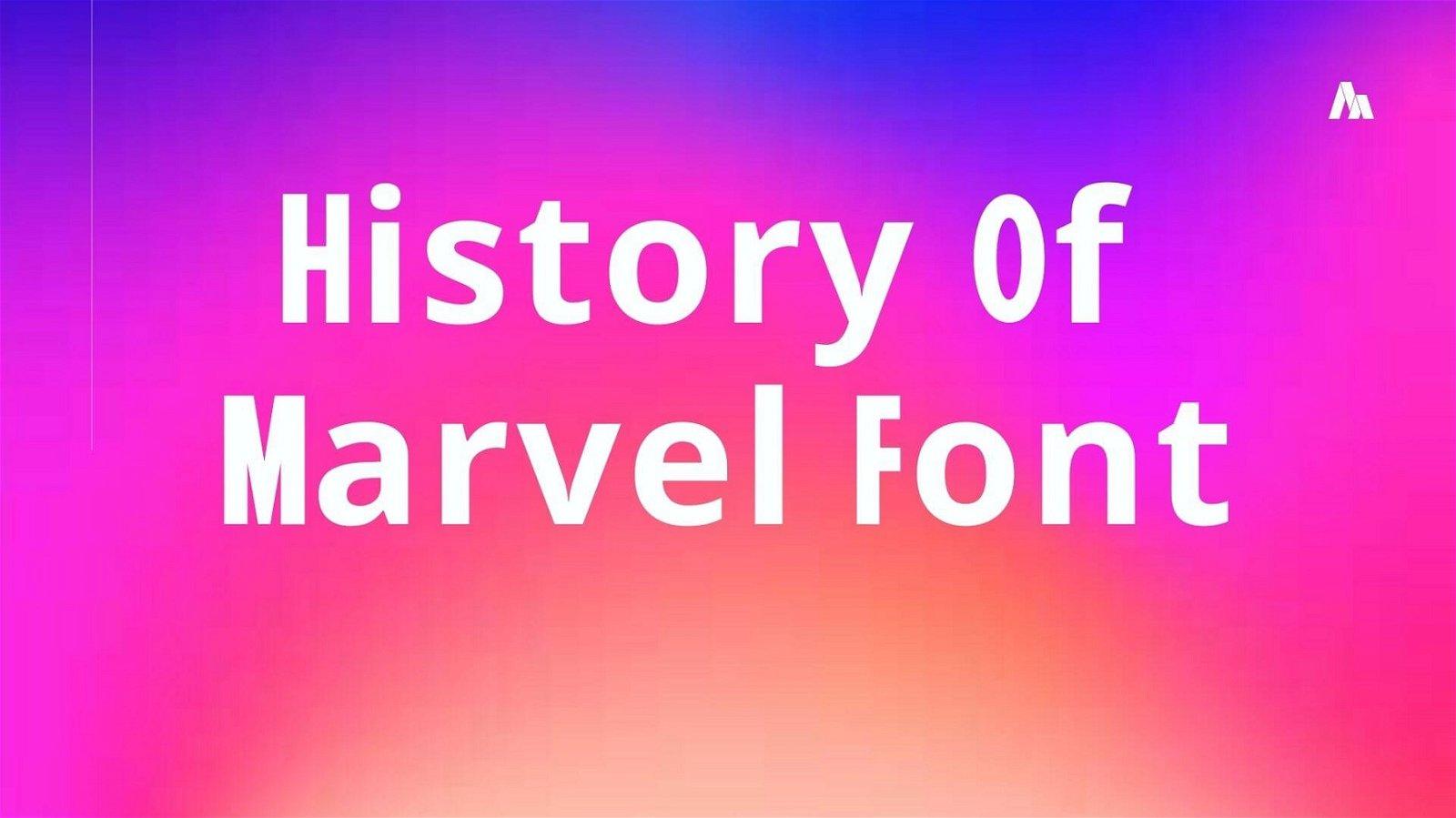 History of Marvel Font