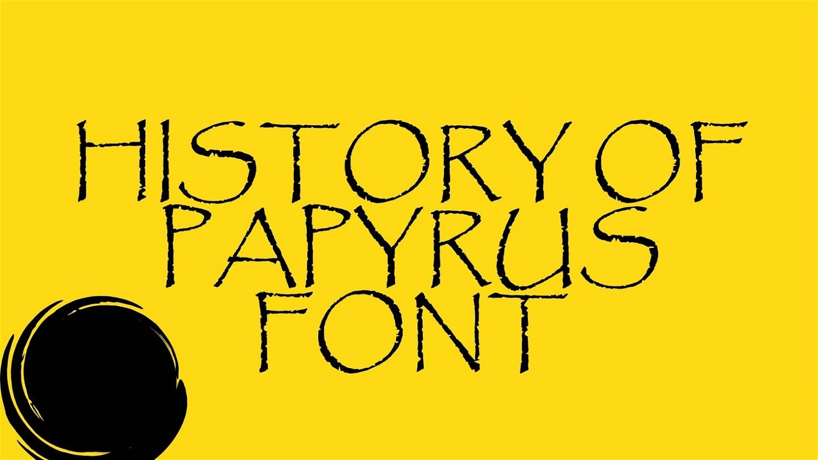History of Papyrus Font